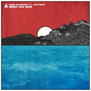 Armin van Buuren – Need You now (feat. Jake Reese)